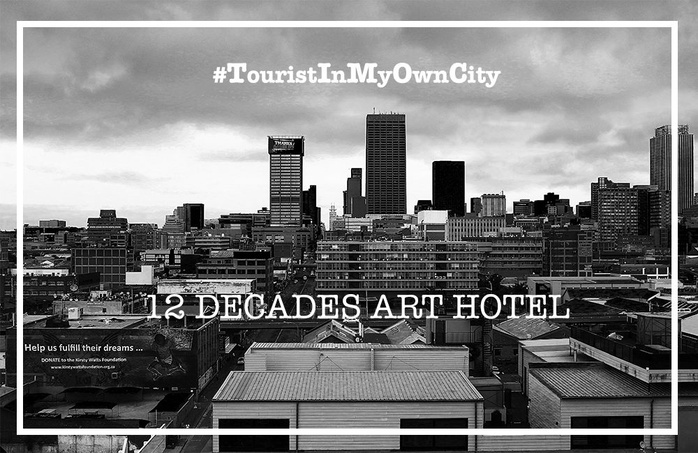 12 Decades Art Hotel Johannesburg on My Lime Boots