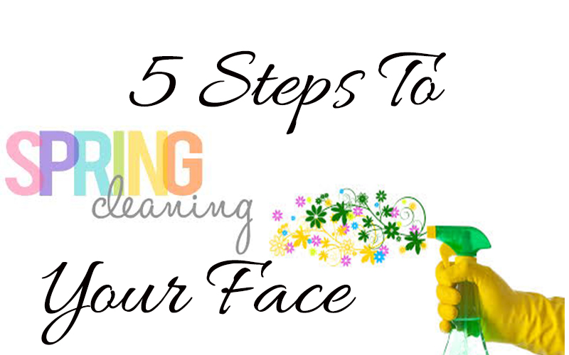 Spring clean your face in 5 easy steps