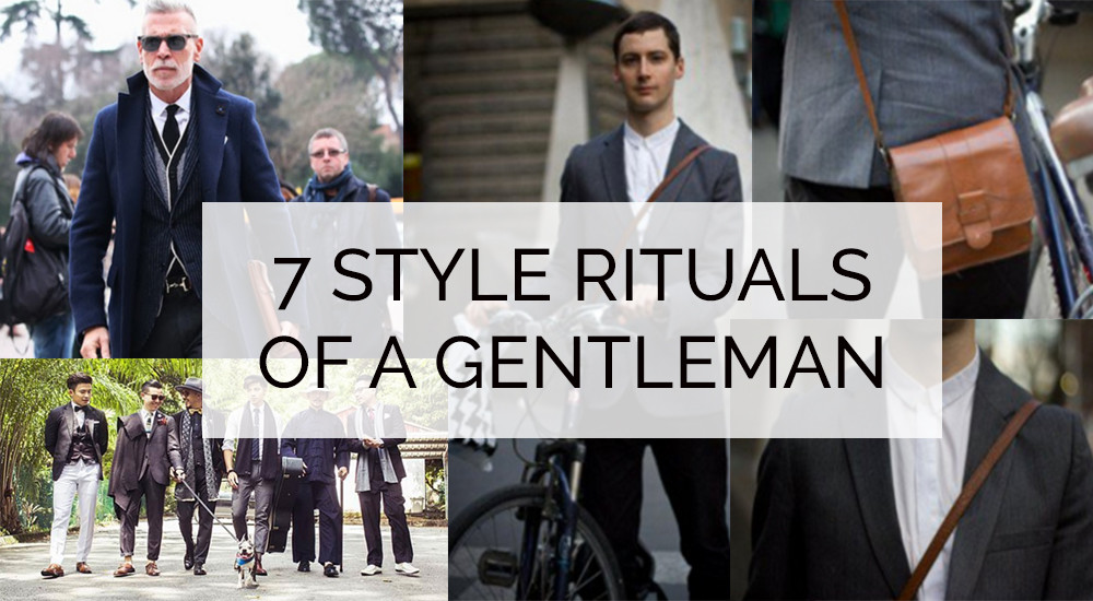 7 rituals of stylish gentlemen