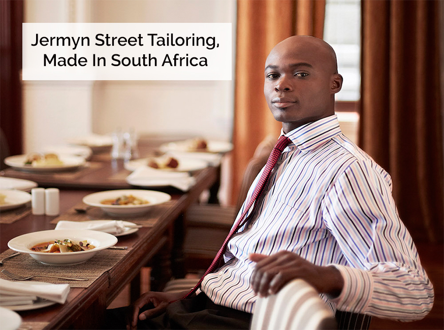 Jermyn Street Tailoring made in South Africa