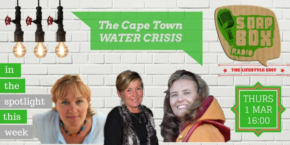 Cape Town Water Crisis Show on SoapBox Radio on My Lime Boots